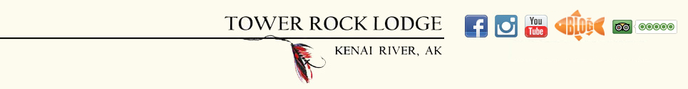 Tower Rock Lodge Kenai River, AK 1-800-284-3474
